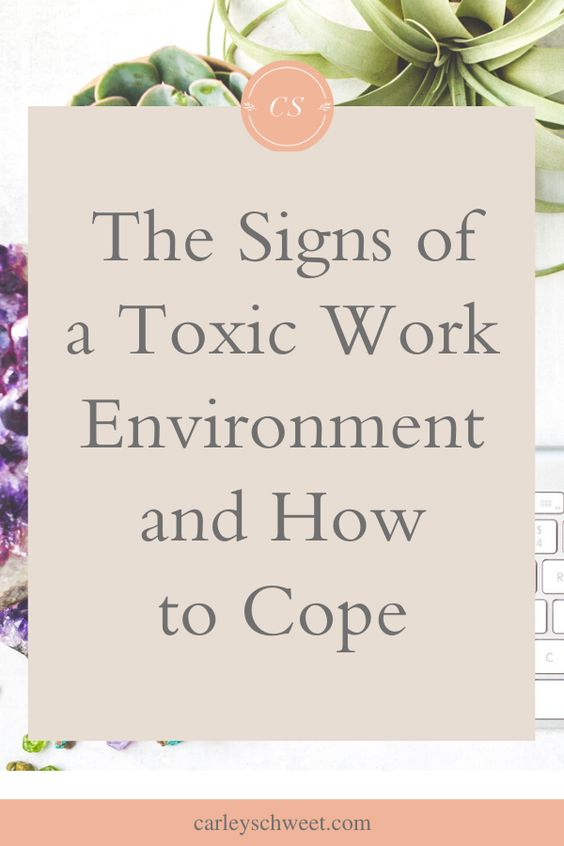 How to cope with toxic work environment