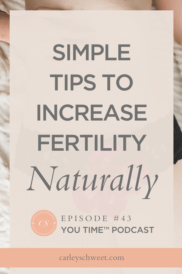 Simple tips to increase fertility naturally