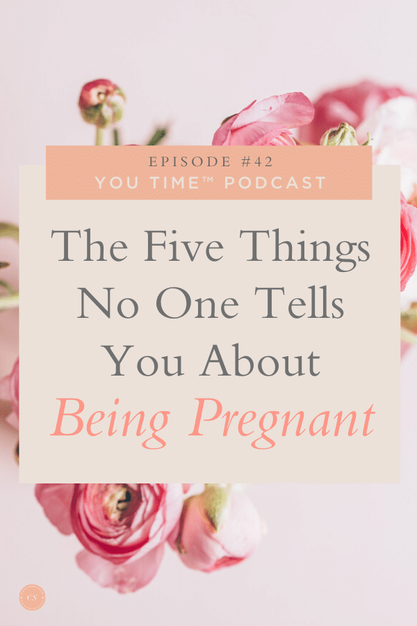 no one tells you about being pregnant