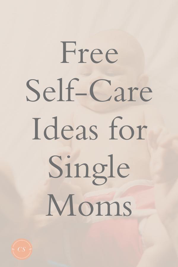 Free self-care ideas for single moms