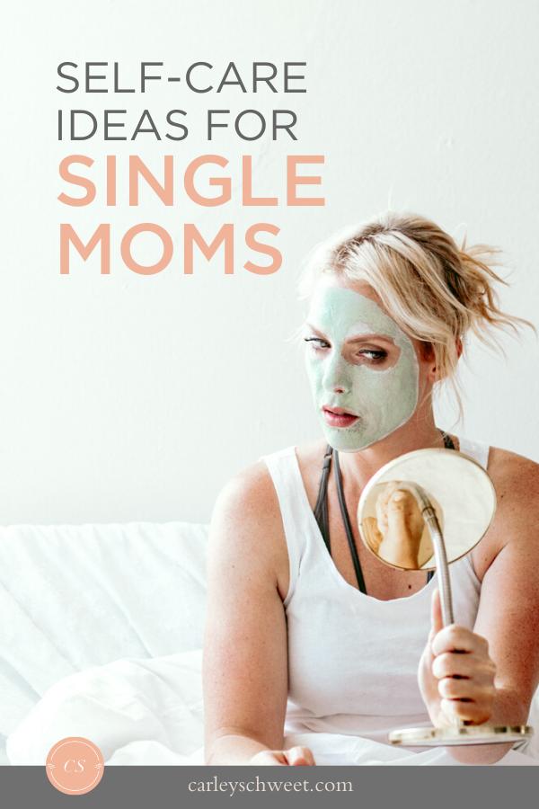 Self-care ideas for single moms
