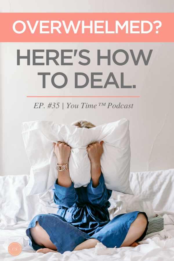 Heres how to deal with overwhelm