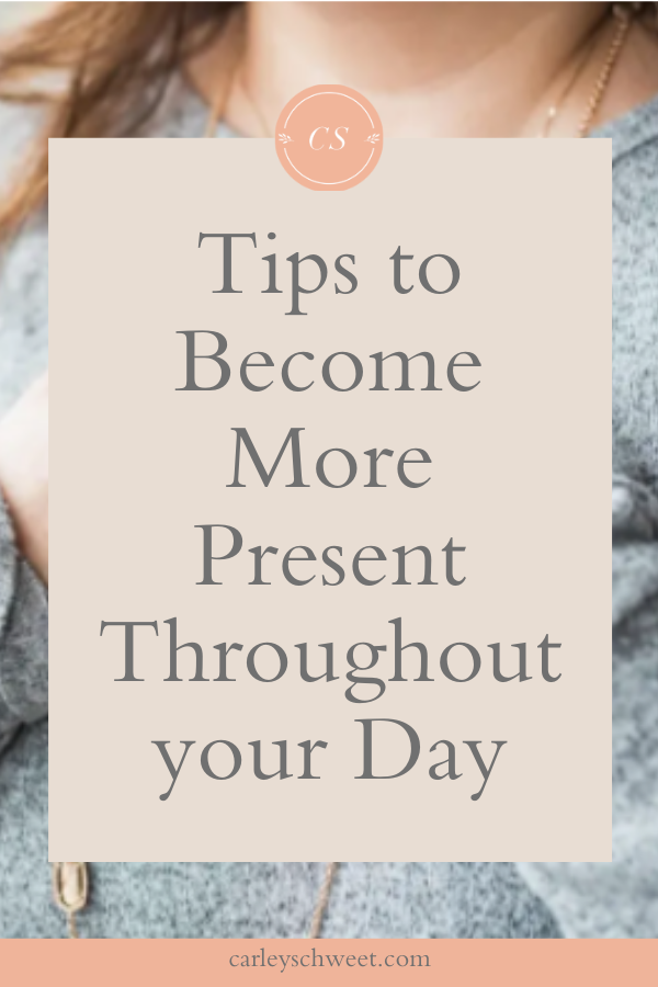 Become more present