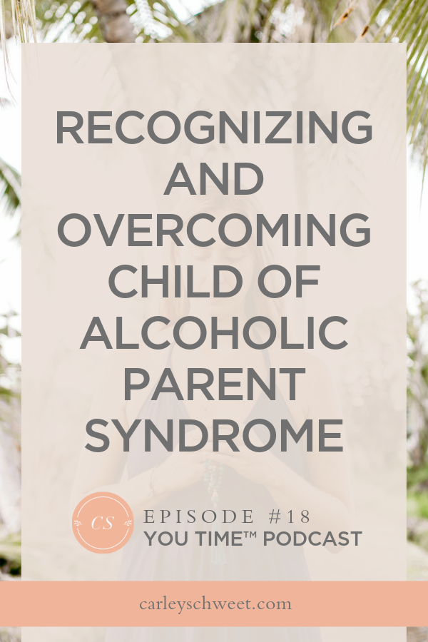 Overcoming child of alcoholic parent syndrom