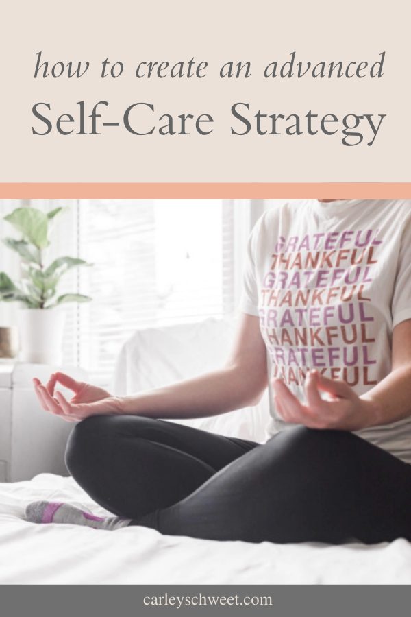 How to create an advanced self-care strategy
