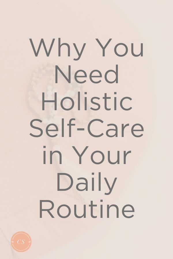 Why you need holistic self care