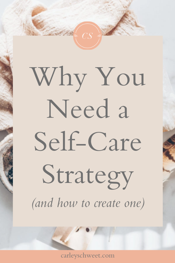 Why you need a self-care strategy