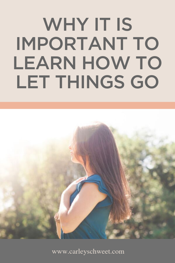 Why it's important to let things go