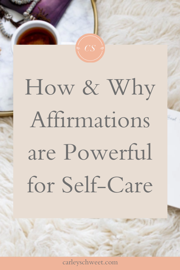 How and why affirmations are powerful for self-care