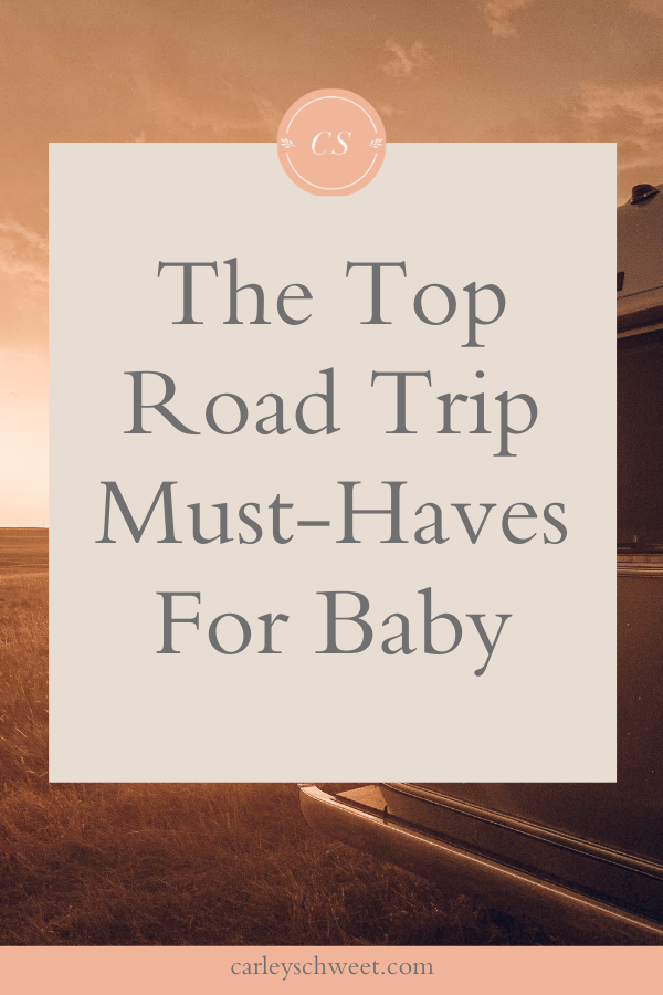 Baby road trip must haves