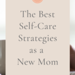 Self-care strategies for moms