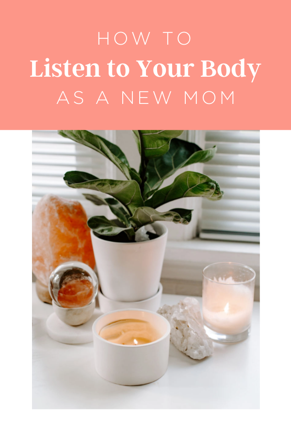 Listening to your body as a new mom