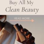 My favorite clean beauty