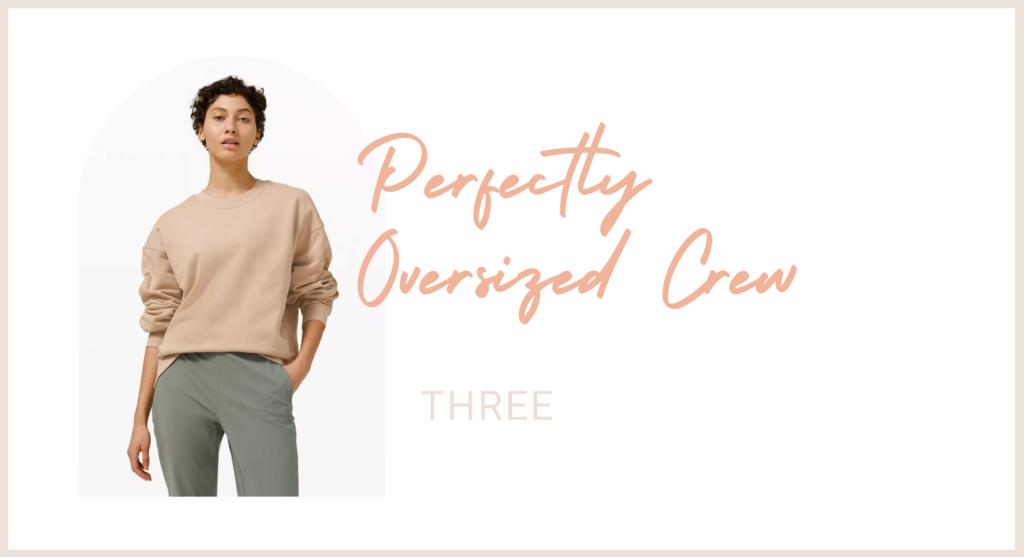 Lululemon Perfectly Oversized Crew